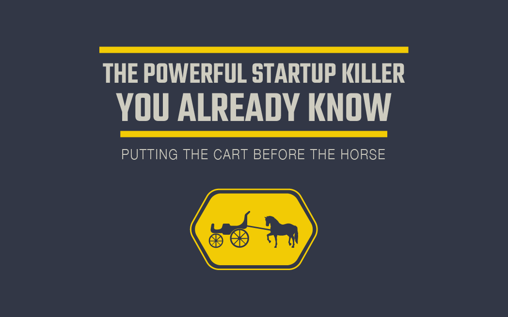 The Powerful Startup Killer You Already Know