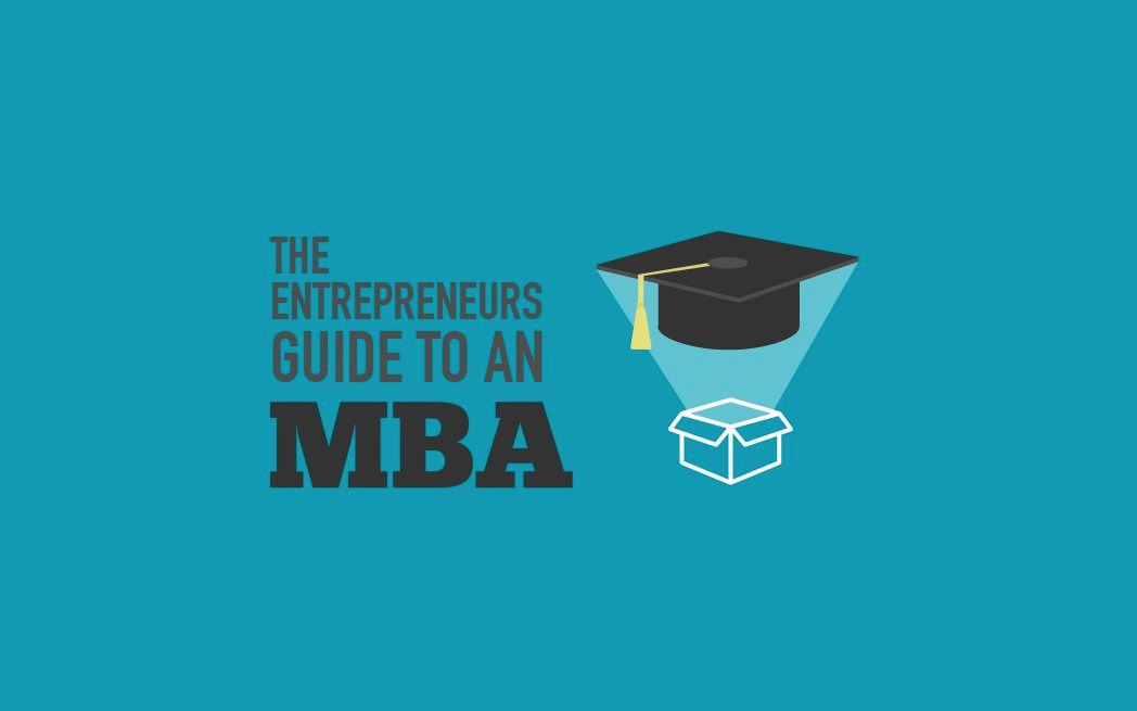 An Entrepreneurs Guide To An MBA