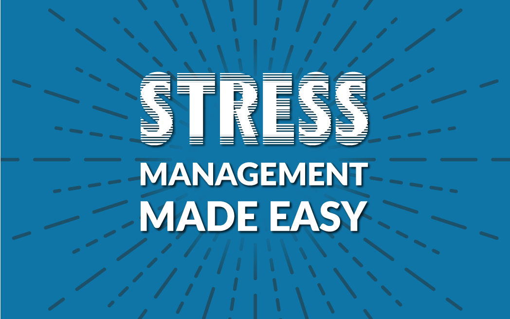 Stress Management Made Easy