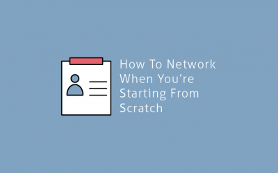 How to Network When You're Starting From Scratch