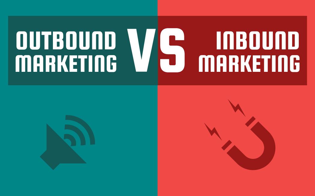 Outbound Marketing vs. Inbound Marketing