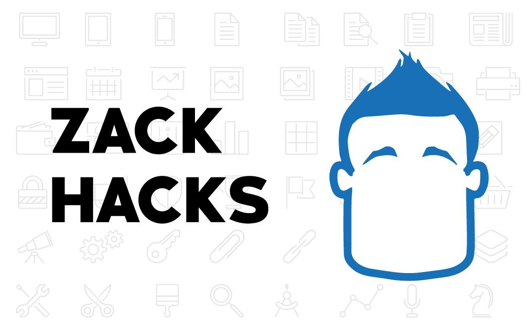 Zack Hacks