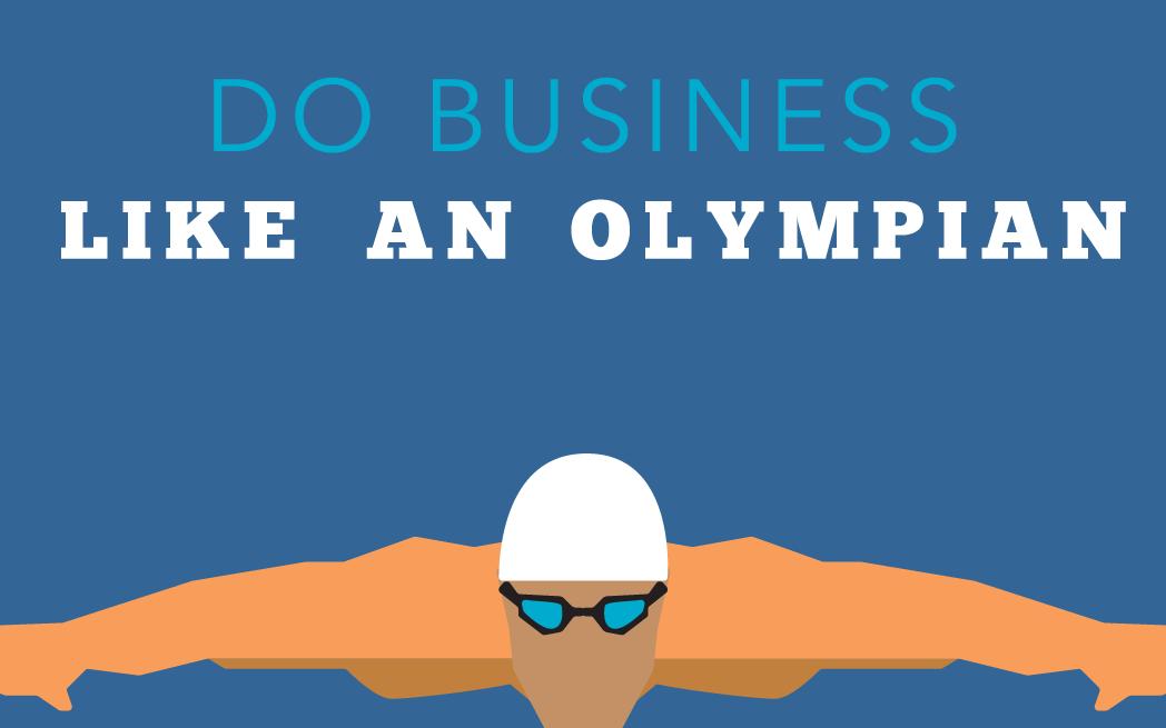 Do Business Like an Olympian
