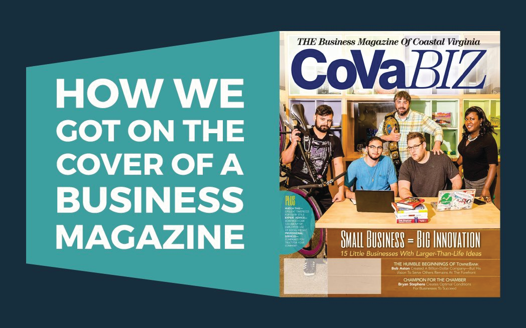 How We Got On The Cover Of A Business Magazine
