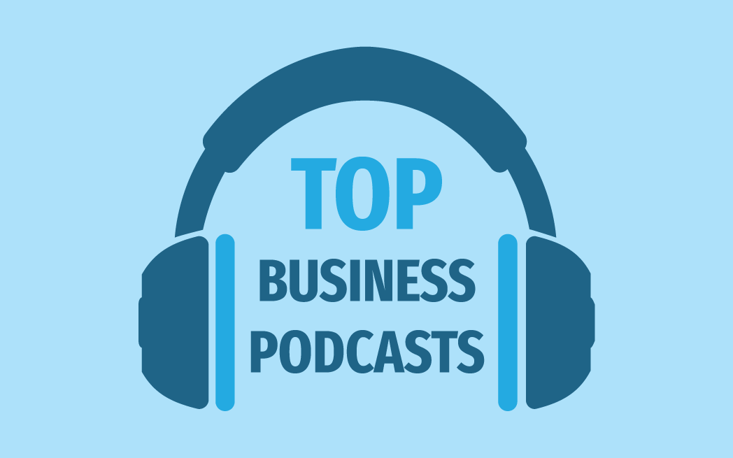 The Top Business Podcasts
